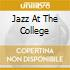 JAZZ AT THE COLLEGE
