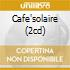 CAFE'SOLAIRE (2CD)