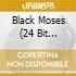 BLACK MOSES (24 BIT REMASTERED)