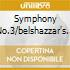 SYMPHONY NO.3/BELSHAZZAR'S FEA