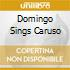 DOMINGO SINGS CARUSO