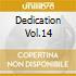 DEDICATION VOL.14