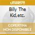 BILLY THE KID,ETC.