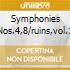 SYMPHONIES NOS.4,8/RUINS,VOL.1