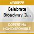 CELEBRATE BROADWAY II YOU GOTT