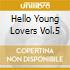 HELLO YOUNG LOVERS VOL.5