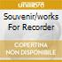 SOUVENIR/WORKS FOR RECORDER