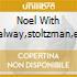 NOEL WITH GALWAY,STOLTZMAN,ETC