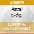 Astral t.-dig.