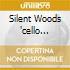 SILENT WOODS 'CELLO CONCERTO