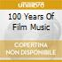 100 YEARS OF FILM MUSIC