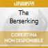 THE BERSERKING