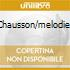 CHAUSSON/MELODIES