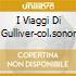 I VIAGGI DI GULLIVER-COL.SONOR
