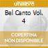 BEL CANTO VOL. 4