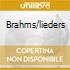 BRAHMS/LIEDERS
