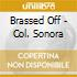 BRASSED OFF - COL. SONORA