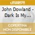 John Dowland - Dark Is My Delight And Other 16Th Century Lute Son