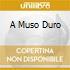 A MUSO DURO