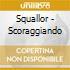 Squallor - Scoraggiando