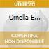 ORNELLA E...
