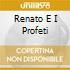 RENATO E I PROFETI
