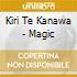 Kiri Te Kanawa - Magic