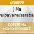 )         MA MERE/PAVANE/SARABANDE