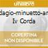 ADAGIO-MINUETTO-ARIA IV CORDA