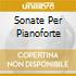 SONATE PER PIANOFORTE