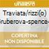TRAVIATA/RIZZI(O) GRUBEROVA-SPENCE-B