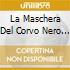 LA MASCHERA DEL CORVO NERO E ALTRE..