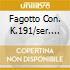 FAGOTTO CON. K.191/SER. K.239