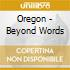 Oregon - Beyond Words