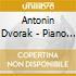 Antonin Dvorak - Piano Trio, Op. 65 / Piano Quartet, Op.8 - Golub, Dicterow, Kreger