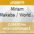 MIRIAM MAKEBA / WORLD OF