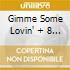 GIMME SOME LOVIN' + 8 BONUS TRACKS