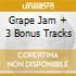 GRAPE JAM + 3 BONUS TRACKS