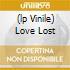 (LP VINILE) LOVE LOST