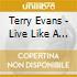 Terry Evans - Live Like A Hurricane