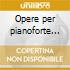 Opere per pianoforte (integrale) vol.9