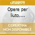 Opere per liuto, vol.1: bwv 995-997, 100