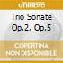 TRIO SONATE OP.2, OP.5