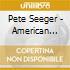Pete Seeger - American Favorite Ballads Vol. 3