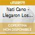 Nati Cano - Llegaron Los Camperos