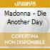 DIE ANOTHER DAY (3 TRACKS)
