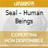 Seal - Human Beings