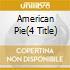 AMERICAN PIE(4 TITLE)