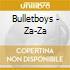 Bulletboys - Za-Za