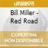 Bill Miller - Red Road